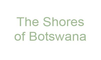 The Shores of Botswana