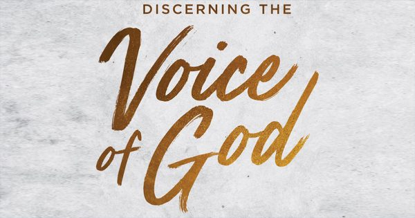 Discerning the Voice of God – Week 6