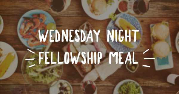 Wednesday Night Fellowship Meal