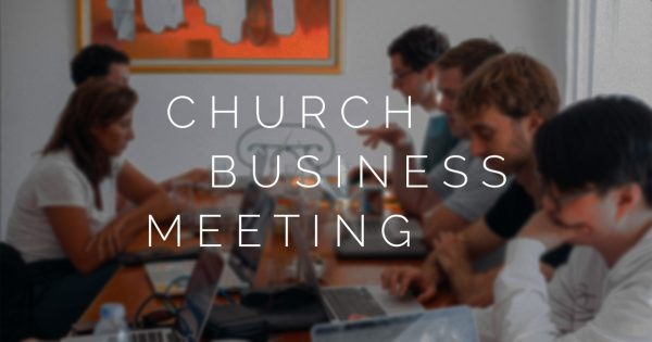 *New Date* Church Business Meeting