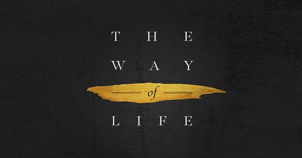 The Way of Life by Bill Johnson – Week 2