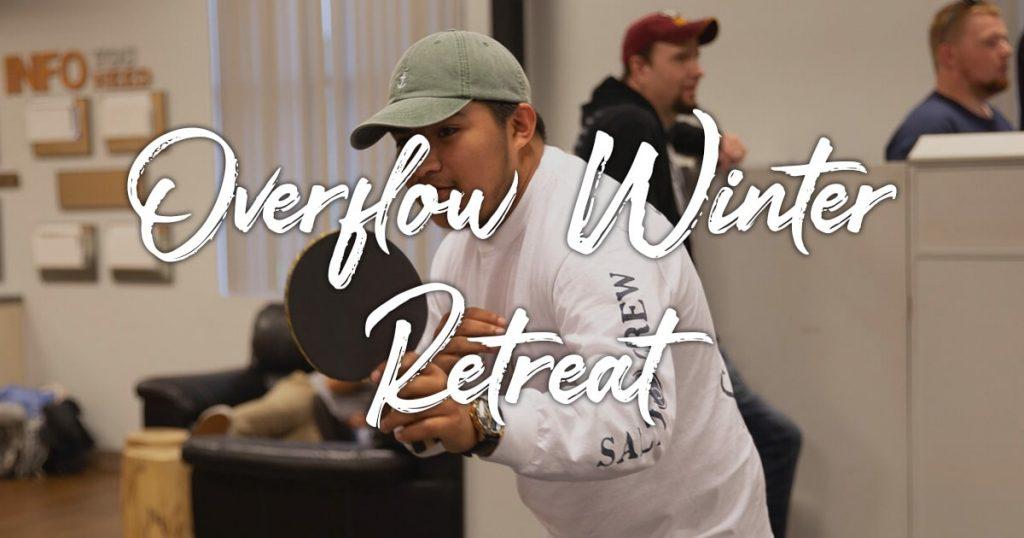 Overflow Winter Retreat: Just us and Jesus